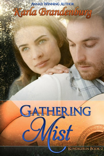Gathering Mist - Kundigerin, #2 ebook by Karla Brandenburg