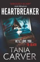 Heartbreaker ebook by Tania Carver