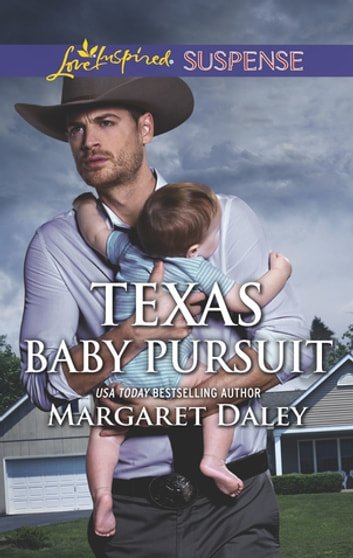 Texas Baby Pursuit - Faith in the Face of Crime eBook by Margaret Daley