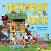 Hooray for Kids ebook by Suzanne Lang,Max Lang