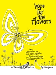Hope for the Flowers ebook by Trina Paulus,Trina Paulus