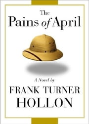 The Pains of April ebook by Frank Turner Hollon