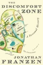 The Discomfort Zone ebook by Jonathan Franzen