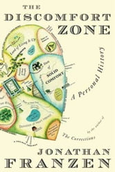 The Discomfort Zone - A Personal History ebook by Jonathan Franzen