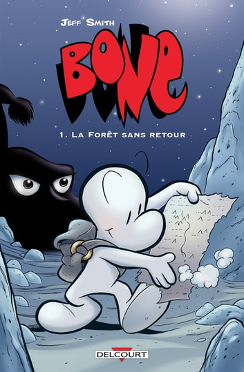 Bone T01 - La Forêt sans retour ebook by Jeff Smith