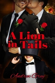 A Lion in Tails ebook by Andrew Grey
