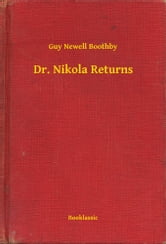Dr. Nikola Returns ebook by Guy Newell Boothby