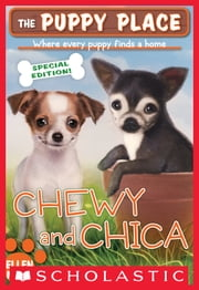 The Puppy Place Special Edition: Chewy and Chica ebook by Ellen Miles
