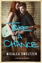 Take A Chance ebook by Micalea Smeltzer