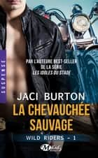 La Chevauchée sauvage ebook by Lise Capitan,Jaci Burton