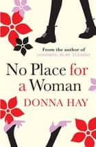 No Place For A Woman eBook by Donna Hay