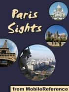 Paris Sights: a travel guide to the top 45 attractions in Paris, France (Mobi Sights) ebook by MobileReference