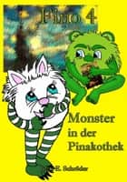 Fino 4 - Monster in der Pinakothek - Monstergeschichte ebook by Jutta E. Schröder