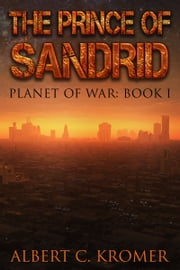 The Prince of Sandrid ebook by Albert C. Kromer