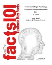 e-Study Guide for: Forensic and Legal Psychology: Psychological Science Applied to Law - Psychology, Psychology ebook by Cram101 Textbook Reviews