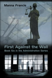 First Against the Wall ebook by Francis, Manna