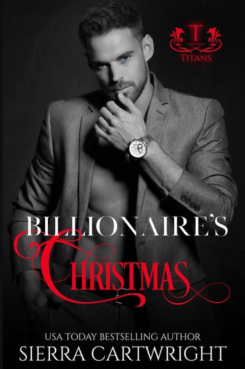 Billionaire's Christmas - Titans ebook by Sierra Cartwright