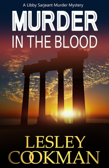 Murder in the Blood - A Libby Sarjeant Murder Mystery ebook by Lesley Cookman