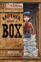 Brother from a Box ebook by Evan Kuhlman, Iacopo Bruno