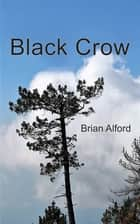 Black Crow ebook by Brian Alford