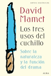 Los tres usos del cuchillo ebook by David Mamet