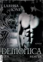 Demonica - Reaver ebook by Larissa Ione, Bettina Oder