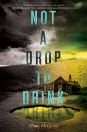 Not a Drop to Drink ebook by Mindy McGinnis