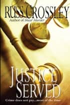 Justice Served ebook by Russ Crossley