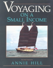 Voyaging on a Small Income ebook by Annie Hill
