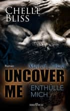 Uncover me - Enthülle mich ebook by