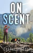 On Scent eBook by Cherie O'Boyle