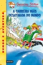 A carreira máis desatinada do mundo - Geronimo Stilton Gallego 6 ebook by Geronimo Stilton