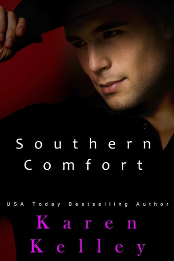 Southern Comfort: A Steamy, Edge of Your Seat Romantic Suspense - Southern Series, #1 ebook by Karen Kelley