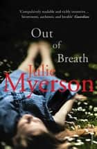 Out of Breath ebook by Julie Myerson