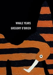 Whale Years ebook by Gregory O'Brien