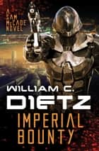 Imperial Bounty ebook by William C Dietz