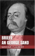Briefe an George Sand ebook by Gustave Flaubert