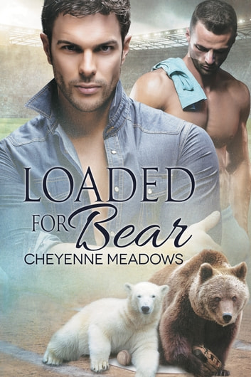 Loaded for Bear ebook by Cheyenne Meadows