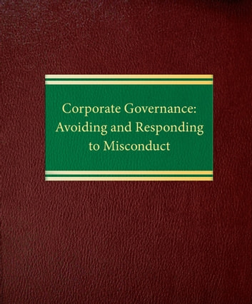 Corporate Governance: Avoiding and Responding to Misconduct ebook by Kevin T. Abikoff