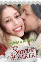 Secret Admirer ebook by Suzanne D. Williams