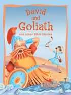 David and Goliath and Other Bible Stories eBook by Miles Kelly