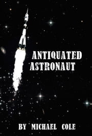 Antiquated Astronaut ebook by Michael Cole