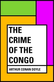 The Crime of the Congo ebook by Arthur Conan Doyle