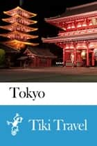 Tokyo (Japan) Travel Guide - Tiki Travel ebook by
