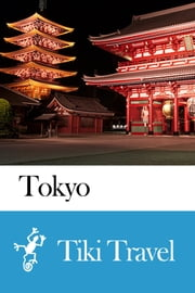 Tokyo (Japan) Travel Guide - Tiki Travel ebook by Tiki Travel