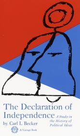 Declaration of Independence - A Study in the History of Political Ideas ebook by Carl L. Becker