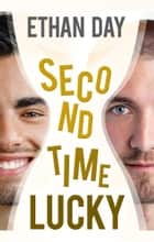 Second Time Lucky ebook by Ethan Day