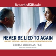 Never Be Lied To Again audiobook by David Lieberman