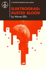 ELEKTROGRAD: Rusted Blood ebook by Warren Ellis