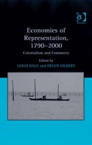 Economies of Representation, 1790–2000 - Colonialism and Commerce ebook by Dr Leigh Dale,Dr Helen Gilbert